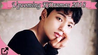 Upcoming Korean Dramas 2018 (NEW)
