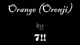 Orange (オレンジ)  by   7!! (Seven Oops) Lyrics Video Full Version