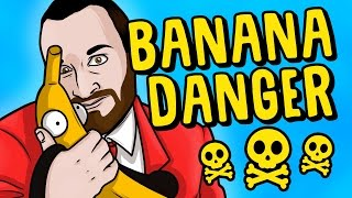 Bananas Are DANGEROUS!!! - Garry
