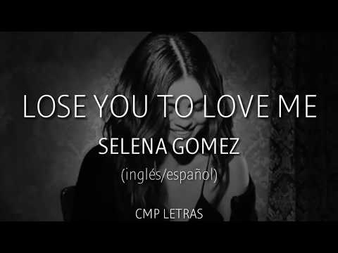 Selena Gomez Lose You To Love Me letra en español inglés