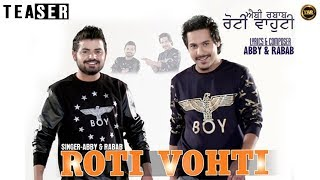 Roti Vohti | Official Teaser Latest | ABBY RABAB | Yaar Anmulle Records 2015