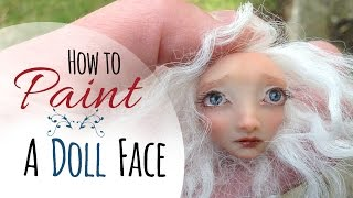 How to Paint a Doll's Face, Clay Doll Making Tutorial