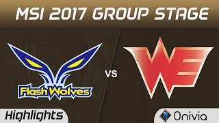 FW vs WE Highlights MSI 2017 Group Flash Wolves vs Team WE by Onivia