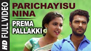 Parichayisu Nina Full Video Song    Prema Pallakki    Vikram, Ashwini