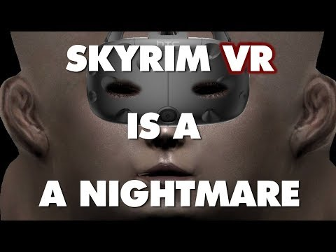 Skyrim VR is An Absolute Nightmare - This Is Why