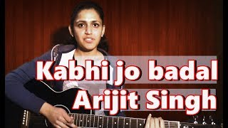 Kabhi jo badal barse guitar chords | Strumming lesson | Arijit Singh