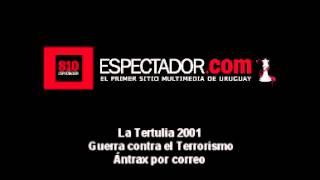 La Tertulia 2001  Antrax por correo Guerra contra el terrorismo