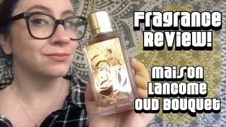 Fragrance Review :: Maison Lancome Oud Bouquet