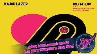 MAJOR LAZER anuncia Run Up feat. Nicki Minaj & Partynextdoor