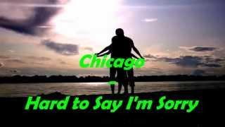 Chicago   Hard to Say I'm Sorry Lyrics HD
