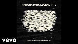 Vince Staples - Ramona Park Legend Pt. 2 (Audio)