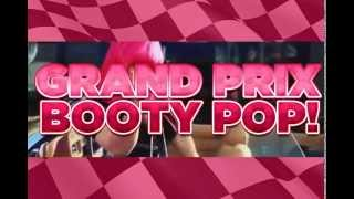 Grand Prix Booty Pop with Pinky Live!