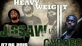 JIGSAW VS CYBORG - BATTLE HEAVYWEIGHT SESSION