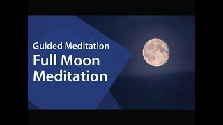 Full Moon Guided Meditation - Sri Sri Ravi Shankar