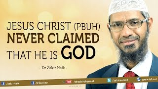 """Jesus Christ (pbuh) never claimed that he is God"" - Dr Zakir Naik"