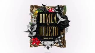 DELLAFUENTE - ROMEA Y JULIETO 🌴💄