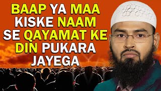 Qayamat Ke Deen Hum Kis Naam Se Pukare Jayenge Baap Ke Ya Maa Ke By Adv. Faiz Syed