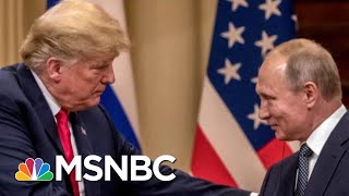On Donald Trump & Vladimir Putin: 'What Many Americans Feared In The 1790s'   The Last Word   MSNBC