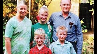 Life In Christ Jesus of Dr. Graham Staines - Missionary, Odisha, India