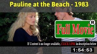 Pauline at the Beach 1983 - FuII HD Movie Net