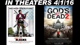 new movies 4-1-16 MEET THE BLACKS and GOD'S NOT DEAD 2