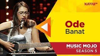 Ode - Banat - Music Mojo Season 5 - Kappa TV