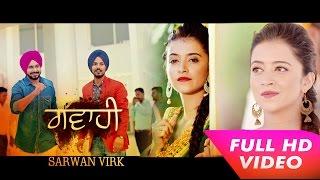 Gawahi (Full Video) || Sarwan Virk || Latest Punjabi Songs 2016 || Mp4 Records