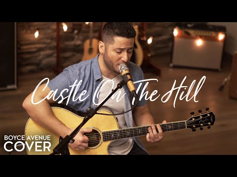 Download Castle On The Hill - Ed Sheeran (Boyce Avenue acoustic cover) on Spotify & iTunes On Musiku.PW