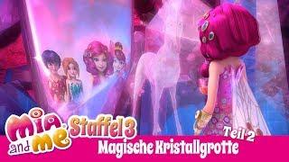 Die magische Kristallgrotte Teil 2 - Mia and me Season 3
