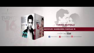 Shyam Karki - Timro Mayale (Audio/Lyrics) | New Nepal Song 2016