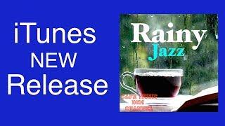 iTunes New Release!!『Rainy Jazz』Please Download!!