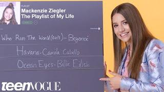 Mackenzie Ziegler Creates the Playlist to Her Life   Teen Vogue