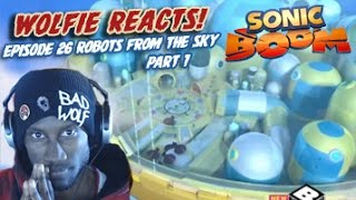 """Wolfie Reacts: Sonic Boom Season 2 Ep 26 """"Robots from the Sky Part 1"""" - Werewoof Reactions"""