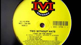 Two Without Hats - Fast On The Draw (Barrel Two The Head Mix)