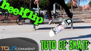 Comment faire un Heelflip en skate
