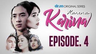 KARENA KARINA - Episode #4