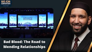 Omar Suleiman   Bad Blood: The Road to Mending Relationships   15th MAS ICNA Convention