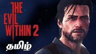 The Evil Within 2 Part 1 Live Tamil Gaming