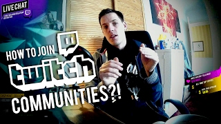How To Join A Twitch Community 2017
