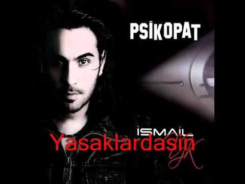 Alıştım Sana ( İsmail YK ) Psikopat 2011 Yeni Albüm