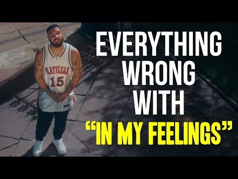 Everything Wrong With Drake In My Feelings