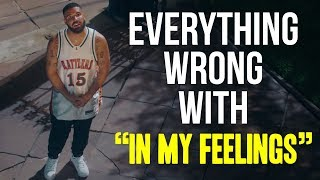 """Everything Wrong With Drake - """"In My Feelings"""""""