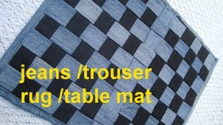 Recycle jeans /demin/trouser to make this rug, table mat ,carpet,coaster