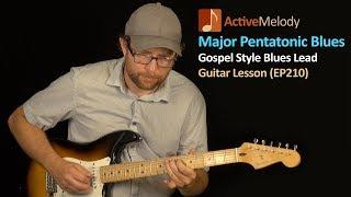 Major Pentatonic Scale - Gospel Style Blues Guitar Lesson - EP210