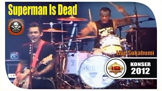 Superman Is Dead - Full Konser (Live Konser Sukabumi 7 April 2012)