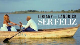 Liriany Ft. Landrick - Ser Feliz (Official Video)