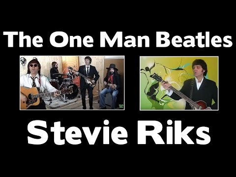 STEVIE RIKS - The One Man Beatles
