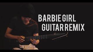 Aqua - Barbie Girl (Guitar Remix)