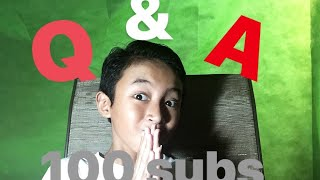 Q&A 100 SUBSCRIBER!!!!!!!