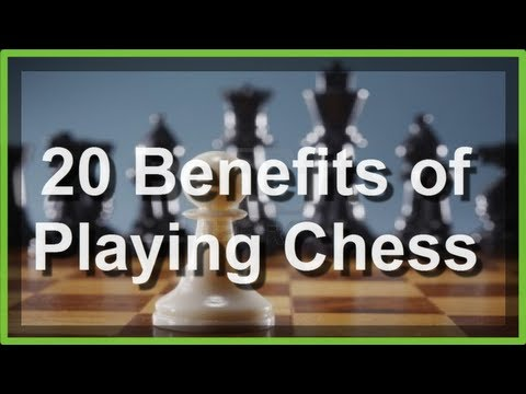 20 Benefits of Playing Chess - Why you should play the Game of Chess!
